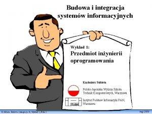 Budowa i integracja systemw informacyjnych Wykad 1 Przedmiot