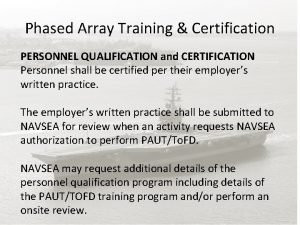 Phased Array Training Certification PERSONNEL QUALIFICATION and CERTIFICATION