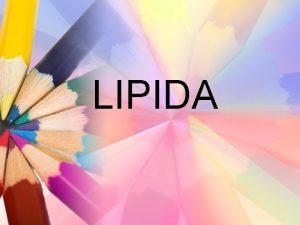 LIPIDA Senyawa organik yang terdapat di alam yang