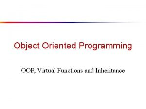 Object Oriented Programming OOP Virtual Functions and Inheritance