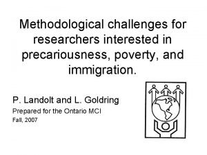 Methodological challenges for researchers interested in precariousness poverty