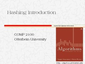 Hashing Introduction Computer Science Engineering Otterbein University COMP