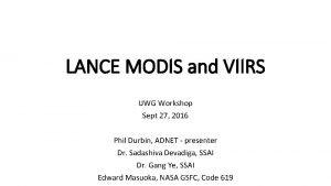 LANCE MODIS and VIIRS UWG Workshop Sept 27