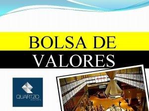 BOLSA DE VALORES PONTE ENTRE INVESTIDORES E TOMADORES