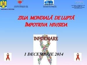 MINISTERUL SNTII ZIUA MONDIAL DE LUPT MPOTRIVA HIVSIDA