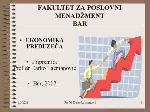 FAKULTET ZA POSLOVNI MENADMENT BAR EKONOMIKA PREDUZEA Pripremio