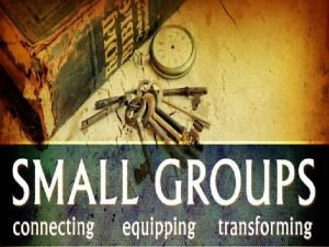 Why Small Groups 1 Small groups foster close