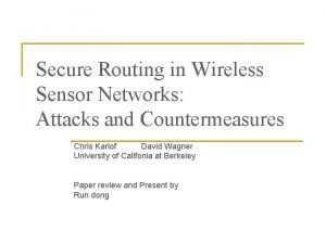 Secure Routing in Wireless Sensor Networks Attacks and