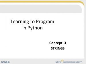 Learning to Program in Python Concept 3 STRINGS