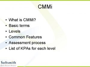 CMMi What is CMMi Basic terms Levels Common