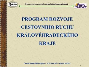 Program rozvoje cestovnho ruchu Krlovhradeckho kraje PROGRAM ROZVOJE