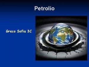 Petrolio Greco Sofia 3 C Il Petrolio Il