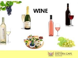 WINE DEFINITION Wine is an alcoholic beverage made