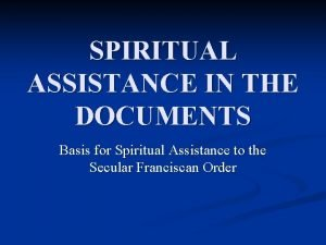 SPIRITUAL ASSISTANCE IN THE DOCUMENTS Basis for Spiritual