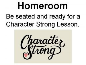 Homeroom Be seated and ready for a Character
