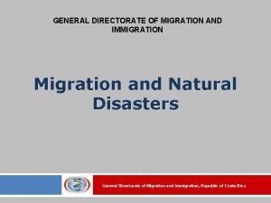 GENERAL DIRECTORATE OF MIGRATION AND IMMIGRATION Migration and