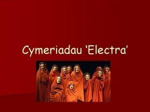 Cymeriadau Electra Electra n n n Y prif