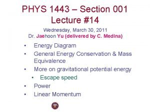 PHYS 1443 Section 001 Lecture 14 Wednesday March