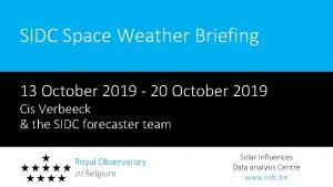 SIDC Space Weather Briefing 13 October 2019 20