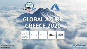 Global Azure Greece Global Azure Intro to Azure