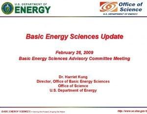 Basic Energy Sciences Update February 26 2009 Basic
