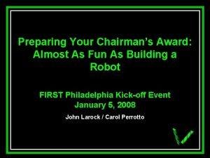 Preparing Your Chairmans Award Almost As Fun As