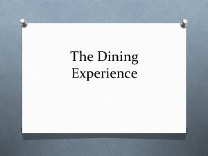 The Dining Experience Five Types of Dining O