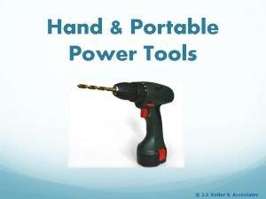 Hand Portable Power Tools J J Keller Associates