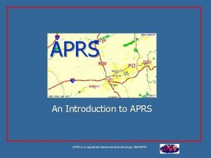 APRS An Introduction to APRS is a registered
