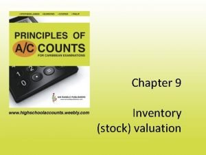 Chapter 9 Inventory stock valuation Inventory stock valuation