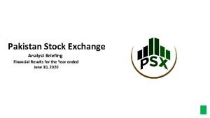 Pakistan Stock Exchange Analyst Briefing Financial Results for