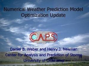 Numerical Weather Prediction Model Optimization Update Daniel B