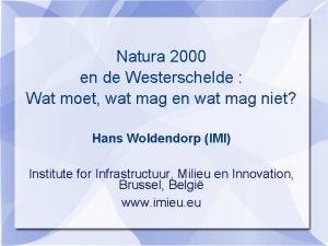 Natura 2000 en de Westerschelde Wat moet wat