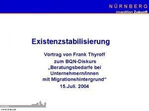 Amt fr Wirtschaft NRNBERG Investition Zukunft Existenzstabilisierung Vortrag