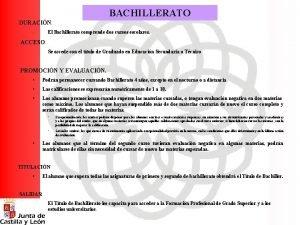 BACHILLERATO DURACIN El Bachillerato comprende dos cursos escolares