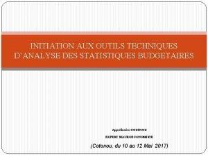 INITIATION AUX OUTILS TECHNIQUES DANALYSE DES STATISTIQUES BUDGETAIRES