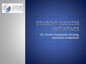 CSI Unmet Prerequisite Advising Quick Start Math Start