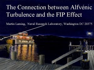 The Connection between Alfvnic Turbulence and the FIP