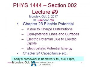 PHYS 1444 Section 002 Lecture 9 Monday Oct