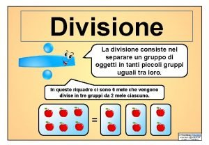 Divisione La divisione consiste nel separare un gruppo