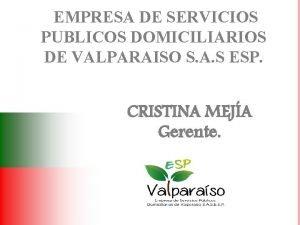 EMPRESA DE SERVICIOS PUBLICOS DOMICILIARIOS DE VALPARAISO S
