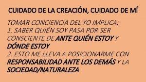 CUIDADO DE LA CREACIN CUIDADO DE M TOMAR
