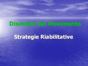 Disordini del Movimento Strategie Riabilitative Disordini del Movimento