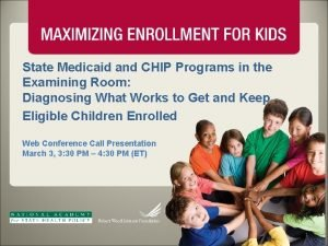 State Medicaid and CHIP Programs in the Examining
