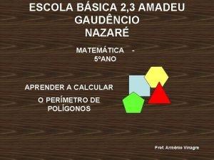 ESCOLA BSICA 2 3 AMADEU GAUDNCIO NAZAR MATEMTICA