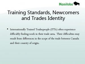 Training Standards Newcomers and Trades Identity Internationally Trained