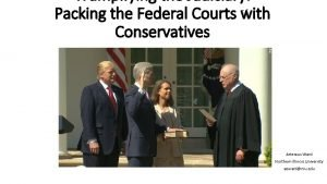 Trumpifying the Judiciary Packing the Federal Courts with