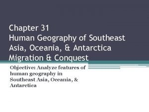Chapter 31 Human Geography of Southeast Asia Oceania