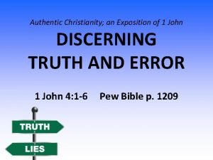 Authentic Christianity an Exposition of 1 John DISCERNING