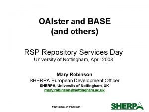OAIster and BASE and others RSP Repository Services